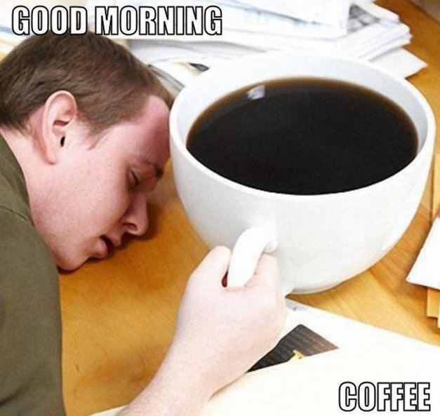 Funny Coffee Memes Image Collections Good Morning Images